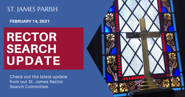​St. James Rector Search Committee Update - February 14th, 2021