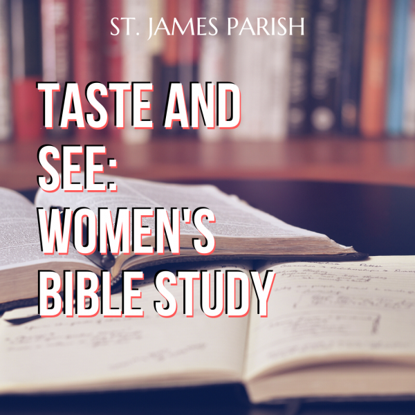 Taste and See: Women's Bible Study
