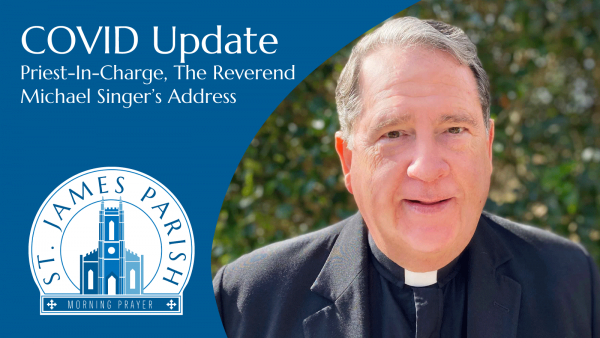 A COVID Update- The Rev'd Michael Singer